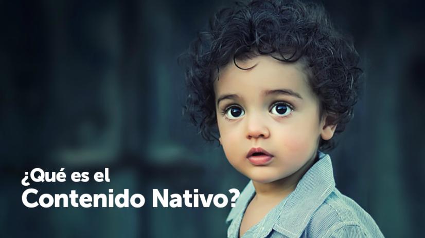 por qué crear Contenido Nativo