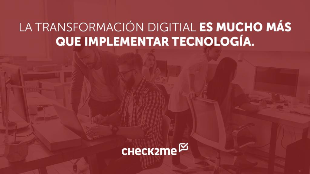 La Transformación Digital es mucho más que implementar tecnología